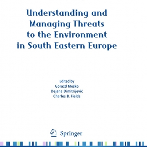 Understanding and Managing Threats to the Enviroment in South Eastern Europe